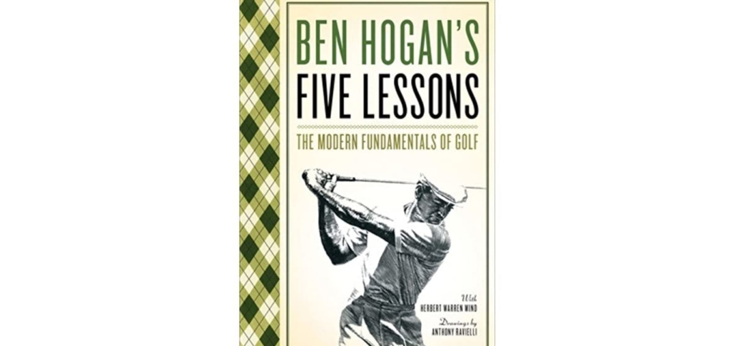 Ben Hogans Five Lessons